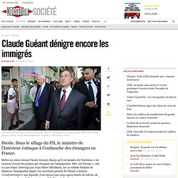 Claude Guéant dénigre encore les immigrés