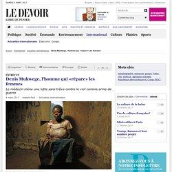 Denis Mukwege, l'homme qui «répare» les femmes