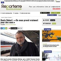 Denis Robert: «On nous prend vraiment pour des cons»