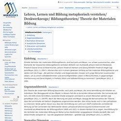 Lehren, Lernen und Bildung metaphorisch verstehen/ Denkwerkzeuge/ Bildungstheorien/ Theorie der Materialen Bildung