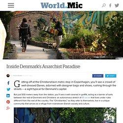 Inside Denmark's Anarchist Paradise