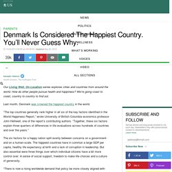 Denmark Is Considered The Happiest Country. You'll Never Guess Why.