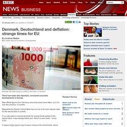 Denmark, Deutschland and deflation: strange times for EU
