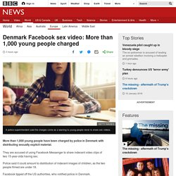 Denmark Facebook sex video: More than 1,000 young people charged