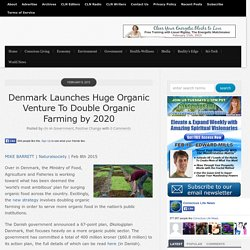 Denmark Launches Huge Organic Venture To Double Organic Farming by 2020