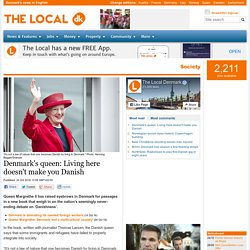 Denmark's queen: Living here doesn't make you Danish - The Local