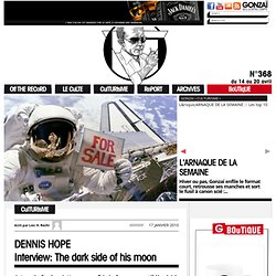 DENNIS HOPE ::: Interview: The dark side of his moon | Gonzaï