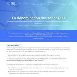 PLU dénomination des zones - Guide complet du Plan de zonage
