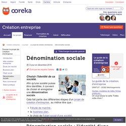Dénomination sociale d'une entreprise - Ooreka