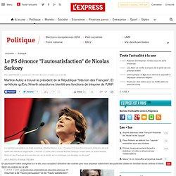 Le PS dénonce l'autosatisfaction de Sarkozy