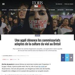 Une appli dénonce les commissariats adeptes de la culture du viol au Brésil