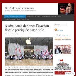 A Aix, Attac dénonce l'évasion fiscale pratiquée par Apple