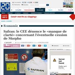 Safran: le CEE dénonce le «manque de clarté» concernant l'éventuelle cession de Morpho