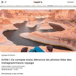 Grillé ! Ce compte Insta dénonce les photos fake des Instagrammeurs voyage