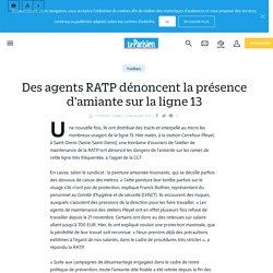 Des agents RATP dénoncent la présence d'amiante sur la ligne 13 - Le Parisien