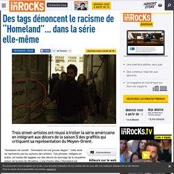 """Des tags dénoncent le racisme de """"Homeland""""... dans la série elle-même"""