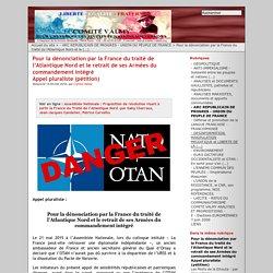 Pour la dénonciation par la France du traité de l'Atlantique Nord et le retrait de ses Armées du commandement intégré Appel pluraliste (pétition)
