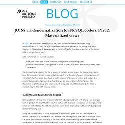 JOINs via denormalization for NoSQL coders, Part 2: Materialized views - Web development blog