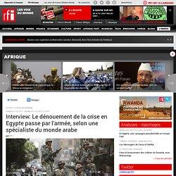Interview: Le dénouement de la crise en Egypte passe par l'armée, selon une spécialiste du monde arabe