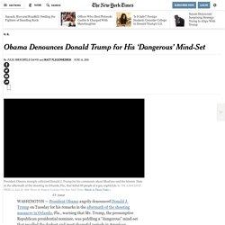 Obama Denounces Donald Trump for His 'Dangerous' Mind-Set