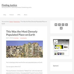 This Was the Most Densely Populated Place on Earth - Finding Justice