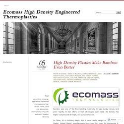 High Density Plastics Make Bamboo Even it's Better