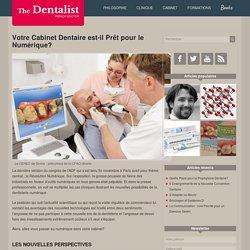 Votre Cabinet Dentaire est-il Prêt pour le Numérique?