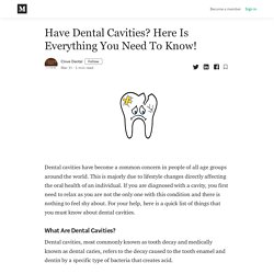 Have Dental Cavities? Here Is Everything You Need To Know!