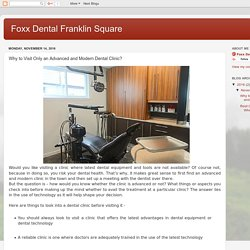 Foxx Dental Franklin Square: Why to Visit Only an Advanced and Modern Dental Clinic?