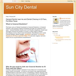 Sun City Dental: General Dentist near me and Dental Checkup in El Paso, Fort Bliss Texas