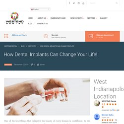 How Dental Implants Can Change Your Life!