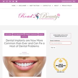 Dental Implants are Now More Common than Ever and Can Fix a Host of Dental Problems