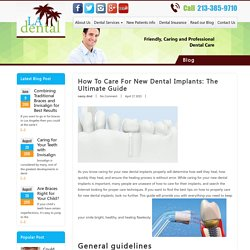 How to Care for New Dental Implants: The Ultimate Guide - LA Dental Clinic
