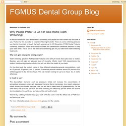 FGMUS Dental Group Blog: Why People Prefer To Go For Take-Home Teeth Whitening?