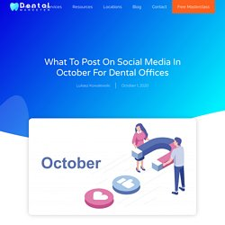 Dental Social Media Posts: What to Post in October