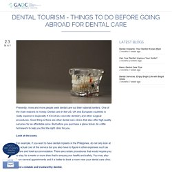 Dental Tourism - Things To Do Before Going Abroad for Dental Care