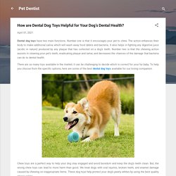 How are Dental Dog Toys Helpful for Your Dog's Dental Health?