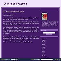 Tuto : faire de la dentelle à la fourche - Le blog de Systemeb