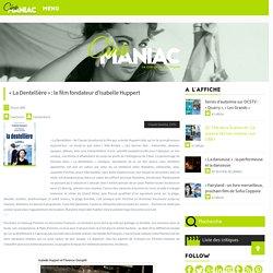 """""""La Dentellière"""" : le film fondateur d'Isabelle Huppert - Cinemaniac.fr"""