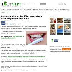 Comment faire un dentifrice en poudre à base d'ingrédients naturels Toutvert