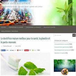 Le dentifrice maison meilleur pour la santé, la planète et le porte-monnaie