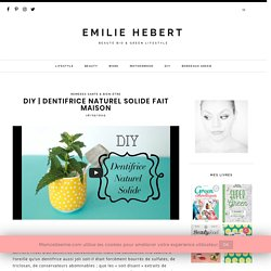 Dentifrice Naturel solide fait maison – EMILIE HEBERT