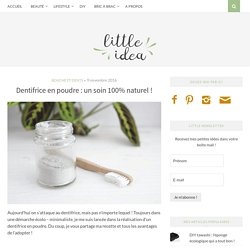 Dentifrice en poudre : un soin 100% naturel ! - Little Idea