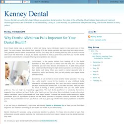 Why Dentist Allentown Pa is Important for Your Dental Health?