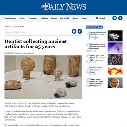 Dentist collecting ancient artifacts for 25 years