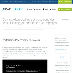 Tips For PPC Campaigns For Dental Clinic For Better Results