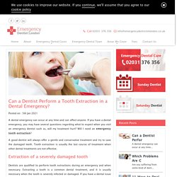 Can Your Dentist Perform a Tooth Extraction in a Dental Emergency