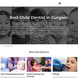 Amazing kids dentist in Gurgaon
