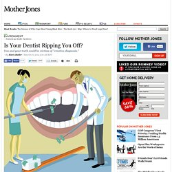 Is Your Dentist Ripping You Off?