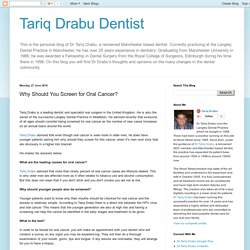Tariq Drabu Dentist: Why Should You Screen for Oral Cancer?